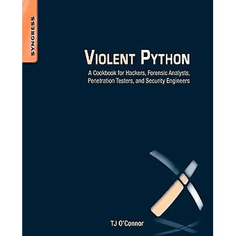 Violent Python - A Cookbook for Hackers - Forensic Analysts - Penetrat