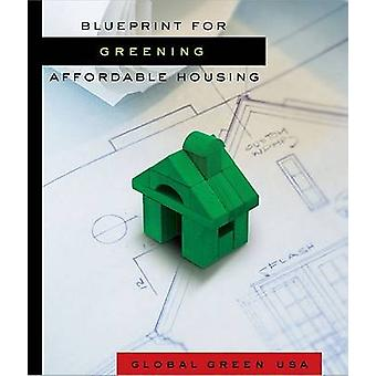 Blueprint for Greening Affordable Housing by Walker Wells - Ted Barda
