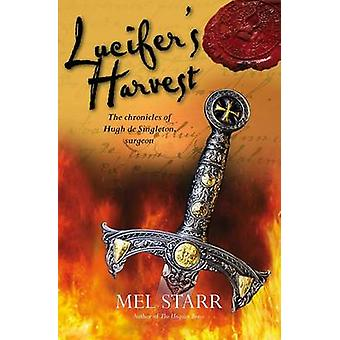 Lucifer's Harvest by Mel Starr - 9781782641889 Book