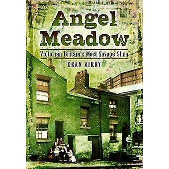 Angel Meadow - Victorian Britain's Most Savage Slum by Dean Kirby - 97