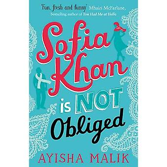 Sofia Khan is Not Obliged - A Heartwarming Romantic Comedy by Ayisha M