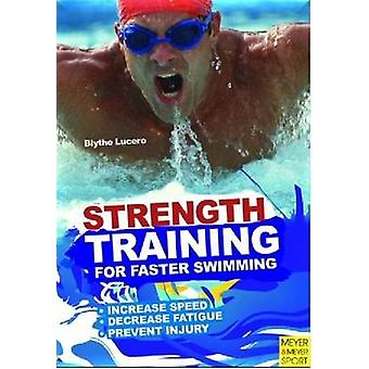 Strength Training for Faster Swimming by Blyth Lucerno - 978184126339