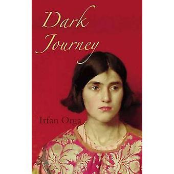 Dark Journey by Irfan Orga - 9781906011819 Book