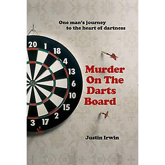 Murder on the Darts Board by Justin Irwin - 9781906032043 Book