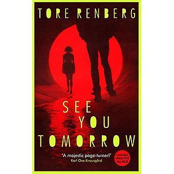 See You Tomorrow by Tore Renberg - Sean Kinsella - 9781910050248 Book