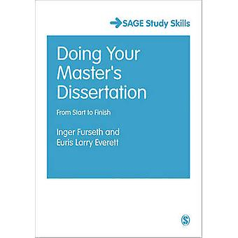 Doing Your Masters Dissertation - From Start to Finish by Euris Larry