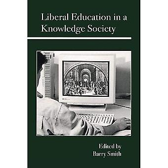 Liberal Education in a Knowledge Society