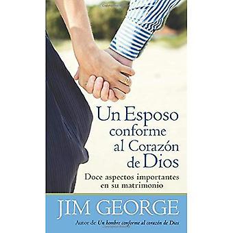Un Esposo Conforme al Corazon de Dios = A Husband After God's Heart