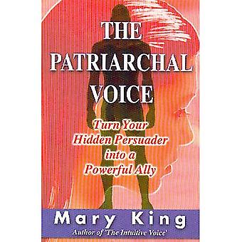 The Patriarchal Voice: Turn Your Hidden Persuader into a Powerful Ally