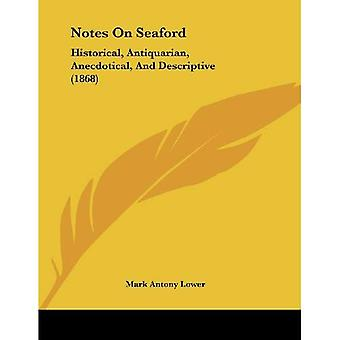 Notes on Seaford: Historical, Antiquarian, Anecdotical, and Descriptive (1868)