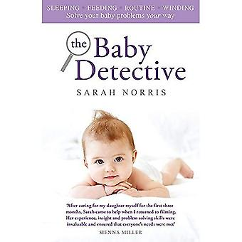 The Baby Detective: Solve your baby problems your way