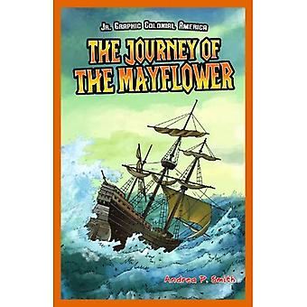 The Journey of the Mayflower (JR. Graphic Colonial America)