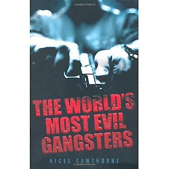 Världens mest onda Gangsters