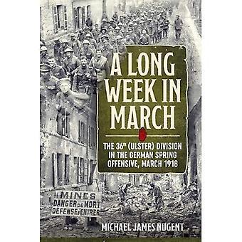 En lång vecka i mars: den 36: e divisionen (Ulster) i den tyska våren offensiven, mars 1918
