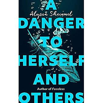 A Danger to Herself and Others: From the author of� Faceless