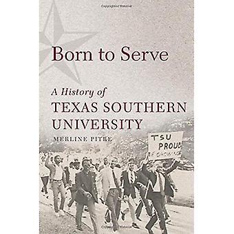 Nascido para servir: uma história da Universidade do Sul de Texas (raça e cultura no oeste americano)
