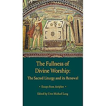 Fullness of Divine Worship:� The Sacred Liturgy and its Renewal