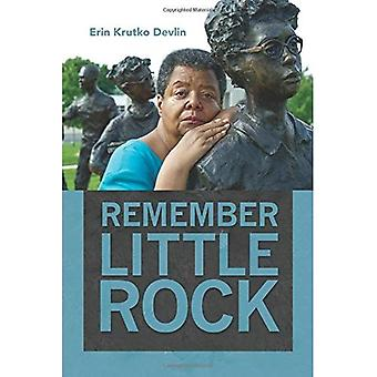Remember Little Rock (Public History in Historical Perspective)