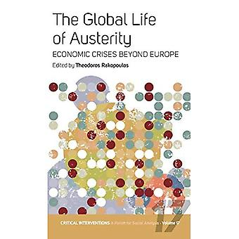 The Global Life of Austerity: Comparing Beyond Europe (Critical Interventions: A Forum for Social Analysis)