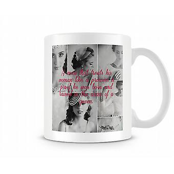 A Man That Treats His Woman Like A Princess Mug