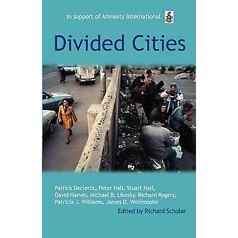 Divided Cities The Oxford Amnesty Lectures 2003 by Scholar & Richard