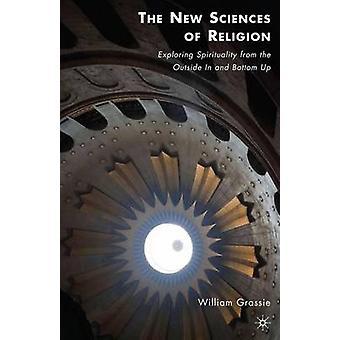 De nya vetenskaperna av Religion att utforska andlighet från utsidan i och Bottom-Up av Grassie & William