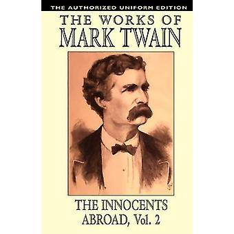Uskyldige i udlandet Vol. 2 den autoriserede ensartede udgave af Twain & Mark