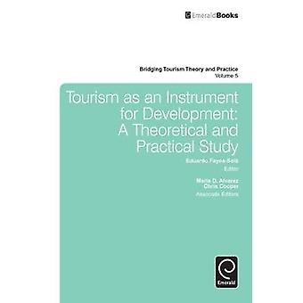 Tourism as an Instrument for Development A Theoretical and Practical Study by FayosSola & Eduardo