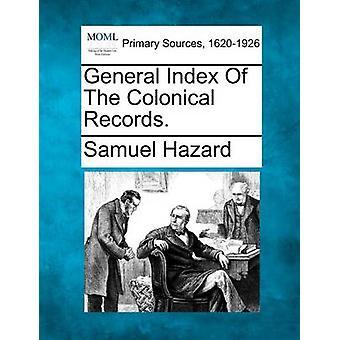 Index général des dossiers Colonical. par Hazard & Samuel