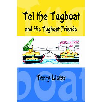 Tel the Tugboat and His Tugboat Friends by Lister & Terry