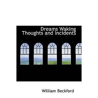 Rêves se réveiller les pensées et les Incidents de Beckford & William