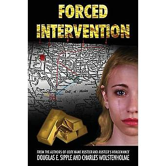 Forced Intervention by Sipple & Douglas E.
