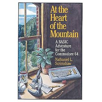 At the Heart of the Mountain A Basic Adventure for the Commodore 64 by Scrimshaw