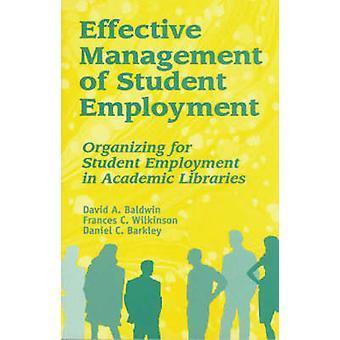 Gestione efficace di occupazione degli studenti organizzando per l'occupazione degli studenti in biblioteche accademiche di Baldwin & David A.