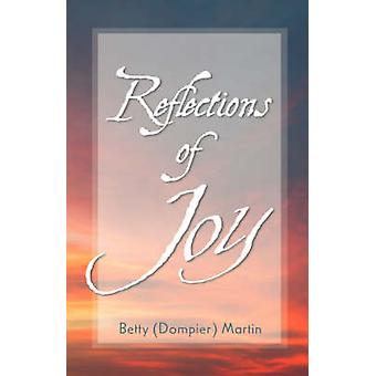 Reflections of Joy by Martin & Betty Dompier