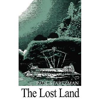 The Lost Land by Startzman & Paul
