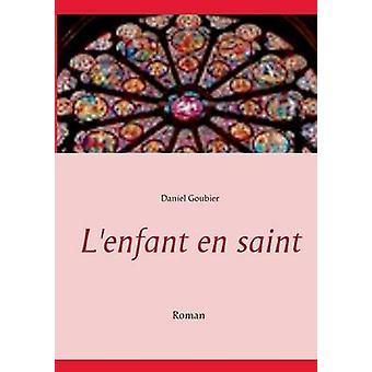 Saint en Lenfant da Goubier & Daniel