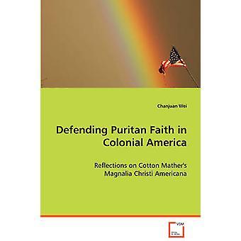 Defensa de la fe puritana en la América Colonial por Wei & Chanjuan