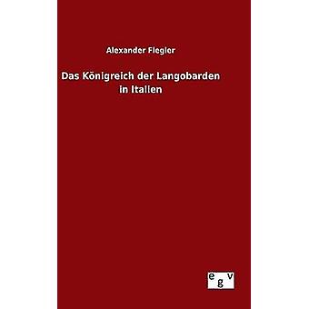 Das Knigreich der Langobarden in Italien by Flegler & Alexander