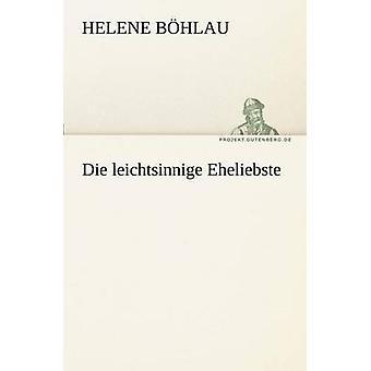 Die Leichtsinnige Eheliebste par B. Alwex & Helene