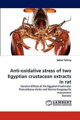Antioxidative stress of two Egyptian crustacean extracts in rat by Fahmy & Sohair