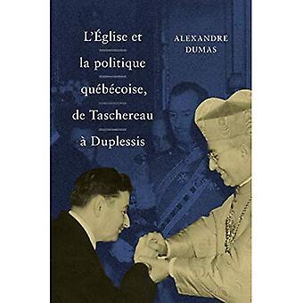 L ' Eglise et La politique quebecoise, de Taschereau a Duplessis
