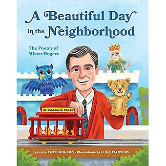 A Beautiful Day in the Neighborhood: The Poetry of� Mister Rogers