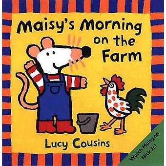 Maisy's Morning on the Farm by Lucy Cousins - Lucy Cousins - 97807636
