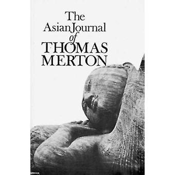 The Asian Journal of Thomas Merton by Thomas Merton - Patrick Hart -