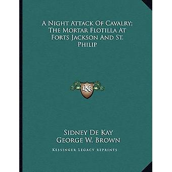 A Night Attack of Cavalry; The Mortar Flotilla at Forts Jackson and S