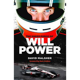 The Sheer Force of Will Power by Will Power - David Malsher - Mark We