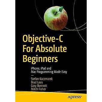 Objective-C pour débutants - iPhone - iPad et Mac programmation