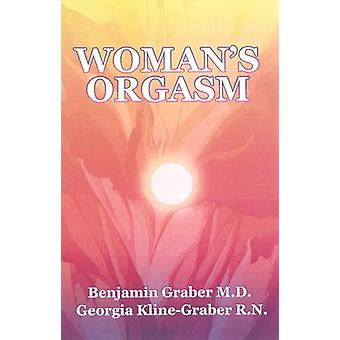 Woman's Orgasm - A Guide to Sexual Satisfaction by Benjamin Graber - G