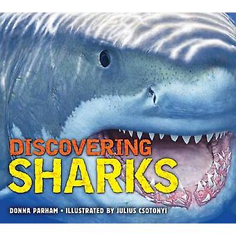 Discovering Sharks by Julius T. Csotonyi - 9781604336047 Book